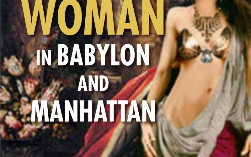 The Richest Woman in Babylon and Manhattan