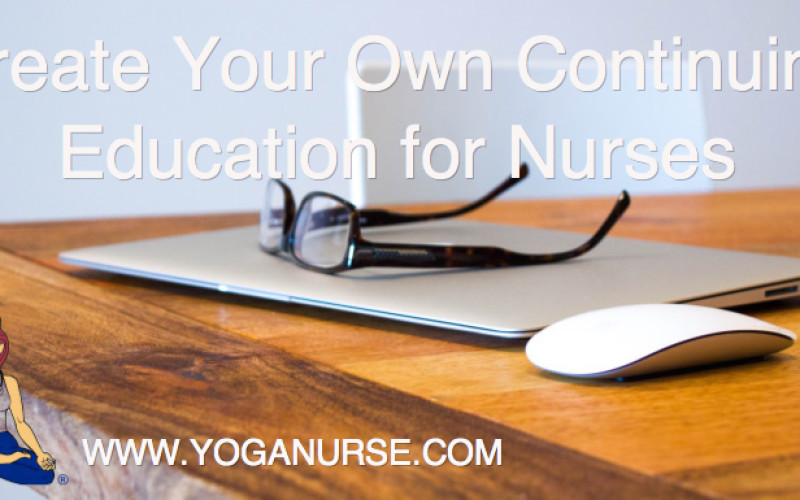 Create Your Own Continuing Education for Nurses